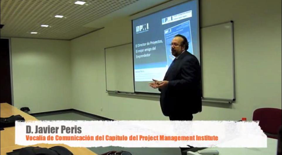 Javier Peris Ponencia El Director de Proyectos el Mejor Amigo del Emprendedor en el Capítulo de la Comunidad Valenciana del Project Management Institute PMI Valencia